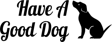 Have A Good Dog